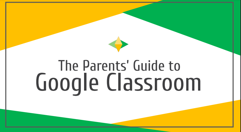 Parent Guide to the Google Classroom